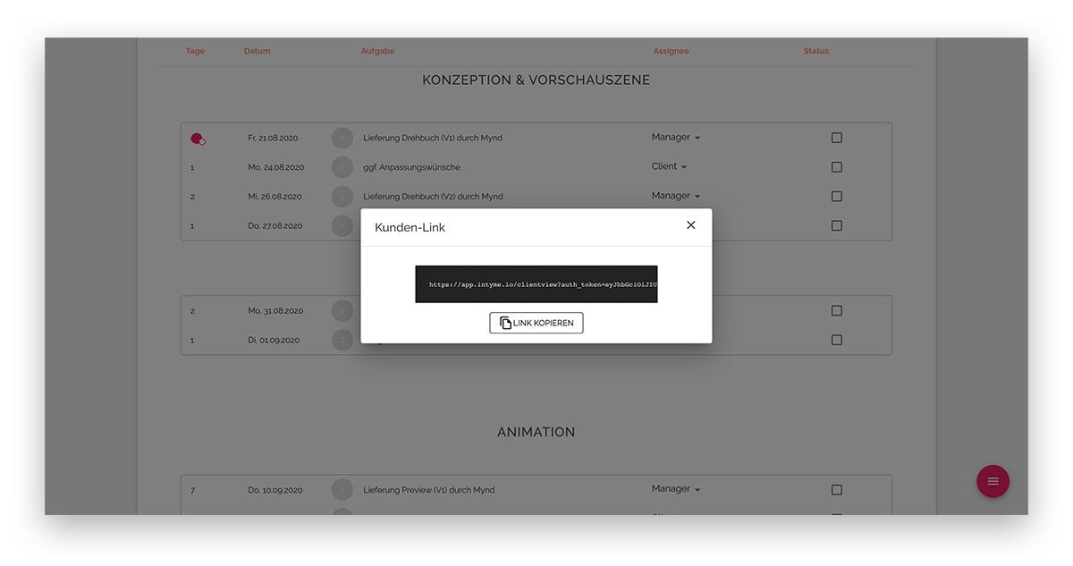 Echtzeit-DashboardNichts ist nerviger und unpraktischer als ständig manuell PDFs zu aktualisieren.  Mit intyme hast du das Problem nicht. Du kannst einen sicheren Link an deinen Kunden schicken, sodass dieser zu jeder Zeit Zugriff auf den aktuellen Stand hat.